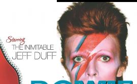 Bowie-Unzipped-Starring-Jeff-Duff